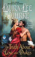 The Truth About Love and Dukes Dear Lady Truelove by Laura Lee Guhrke