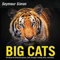 Big Cats Revised Edition by Seymour Simon