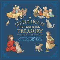 A Little House Picture Book Treasury Six Stories of Life on the Prairie by Laura Ingalls Wilder