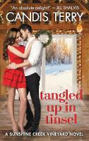 Tangled Up in Tinsel A Sunshine Creek Vineyard Novel by Candis Terry