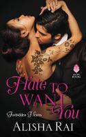 Hate to Want You Forbidden Hearts by Alisha Rai