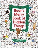 Bear's Merry Book of Hidden Things Christmas Seek-and-Find by Gergely Dudas