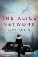 The Alice Network A Novel by Kate Quinn