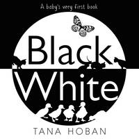 Black White by Tana Hoban
