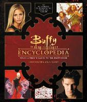 Buffy the Vampire Slayer Encyclopedia The Ultimate Guide to the Buffyverse by Nancy Holder, Lisa Clancy