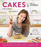 Cakes by Melissa Life Is What You Bake It by Melissa Ben-Ishay