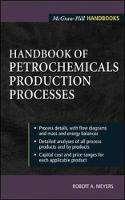 Handbook of Petrochemicals Production Processes by Robert Meyers
