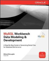 MySQL Workbench: Data Modeling & Development by Michael McLaughlin