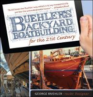 Buehler's Backyard Boatbuilding for the 21st Century by George Buehler