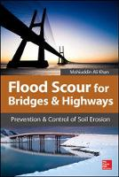 Flood Scour for Bridges and Highways Prevention and Control of Soil Erosion by Mohiuddin Ali Khan