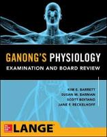 Ganong's Physiology Examination and Board Review by Kim E. Barrett, Susan M. Barman, Scott Boitano, Jane F. Reckelhoff
