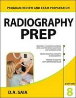 Radiography PREP (Program Review and Exam Preparation) by D. A. Saia