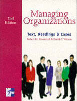 Managing Organizations Text, Readings and Cases by David C. Wilson, R. Rosenfield
