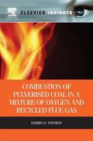 Combustion of Pulverised Coal in a Mixture of Oxygen and Recycled Flue Gas by Dobrin Toporov