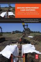 Ground Improvement Case Histories Chemical, Electrokinetic, Thermal and Bioengineering by Buddhima (University of Wollongong, NSW, Australia) Indraratna, Jian (Iowa State University, Ames, IA, USA) Chu, Rujikiatkamjor