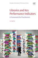 Libraries and Key Performance Indicators A Framework for Practitioners by Leo (Director of Library Services at Goldsmiths, University of London) Appleton