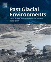 Modern and Past Glacial Environments by John (Departments of Geography and Earth Sciences, Brock University, Canada) Menzies