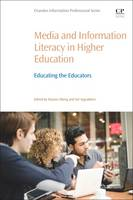 Media and Information Literacy in Higher Education Educating the Educators by Dianne (University of Alberta, Canada) Oberg