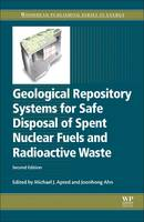 Geological Repository Systems for Safe Disposal of Spent Nuclear Fuels and Radioactive Waste by Michael Apted