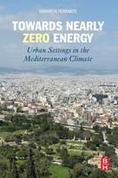 Towards Nearly Zero Energy Urban Settings in the Mediterranean Climate by Annarita (School of Engineering, University of Bologna, Bologna, Italy) Ferrante