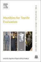 Manikins for Textile Evaluation by Rajkishore (Senior Lecturer (Fashion Merchandising) Centre of Communication and Design, RMIT University, Vietnam) Nayak