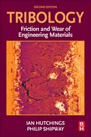 Tribology Friction and Wear of Engineering Materials by Ian (Professor of Manufacturing Engineering, Institute for Manufacturing, Department of Engineering, University of C Hutchings