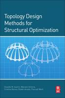 Topology Design Methods for Structural Optimization by Osvaldo Querin, Mariano Victoria, Cristina Alonso