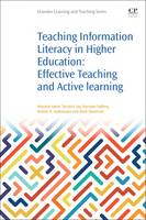 Teaching Information Literacy in Higher Education Effective Teaching and Active Learning by Mariann (Subject librarian for Art and Literature at UiT The Arctic University of Norway.) Lokse, Torstein (Subject librar Lag