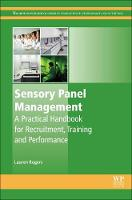 Sensory Panel Management A Practical Handbook for Recruitment, Training and Performance by Lauren (Independent Sensory Scientist and Sensory Science Consultant, UK) Rogers