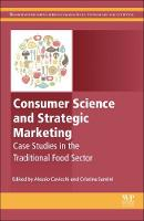 Case Studies in the Traditional Food Sector A Volume in the Consumer Science and Strategic Marketing Series by Alessio (Associate Professor in Agricultural Economics, University of Macerata, Macerata, Italy) Cavicchi