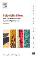 Polyolefin Fibres Structure, Properties and Industrial Applications by S. C. O. Ugbolue