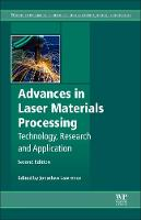 Advances in Laser Materials Processing Technology, Research and Applications by J. R. (Coventry University) Lawrence