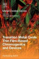 Transition Metal Oxide Thin Film-Based Chromogenics and Devices by Ashrit Pandurang