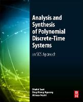 Analysis and Synthesis of Polynomial Discrete-Time Systems An SOS Approach by Mohd Shakir Md (Associate Professor and Deputy Dean (Academic), Universiti Teknikal Malaysia Melaka, Malaysia) Saat, Si Nguang