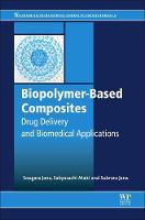 Biopolymer-Based Composites Drug Delivery and Biomedical Applications by Sougata Jana, Sabyasachi Maiti, Sougata Jana