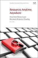 Resources Anytime, Anywhere How Interlibrary Loan Becomes Resource Sharing by Ryan (Associate Librarian in charge of Document Delivery at Texas Tech University Libraries, Lubbock, TX, USA) Litsey
