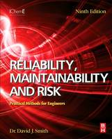Reliability, Maintainability and Risk Practical Methods for Engineers by Smith
