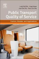 Public Transportation Quality of Service Factors, Models, and Applications by Luigi (Professor of Transport Planning and Head of Transportation Demand Modeling Division, Transport Systems Resear Dell'Olio