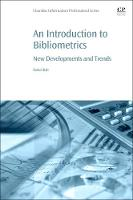 An Introduction to Bibliometrics New Development and Trends by Rafael (ETH-Library Zuerich , Switzerland) Ball