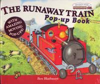 The Runaway Train by Benedict Blathwayt