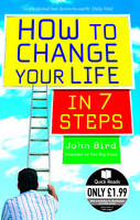 How to Change Your Life in 7 Steps by John Bird