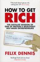 Cover for How to Get Rich by Felix Dennis