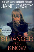 The Stranger You Know by Jane Casey