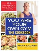You are Your Own Gym Cookbook by Mark Lauren