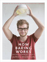 Cover for How Baking Works ...And What to Do If it Doesn't by James Morton