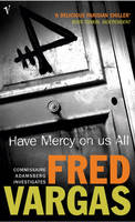 Cover for Have Mercy on us All by Fred Vargas