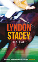 Deadfall by Lyndon Stacey