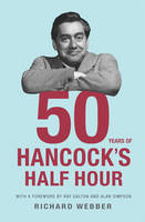 50 Years of Hancock's Half Hour by Richard Webber