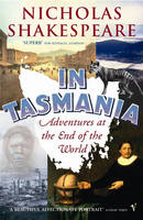 In Tasmania by Nicholas Shakespeare