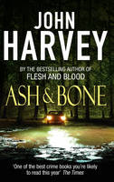 Cover for Ash and Bone by John Harvey